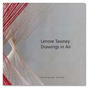 LENORE TAWNEY:  Drawings in Air