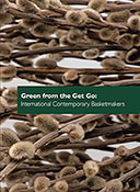 Green From the Get Go: Contemporary International Basketmakers