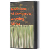 Traditions of Tomorrow:  weaving Africa